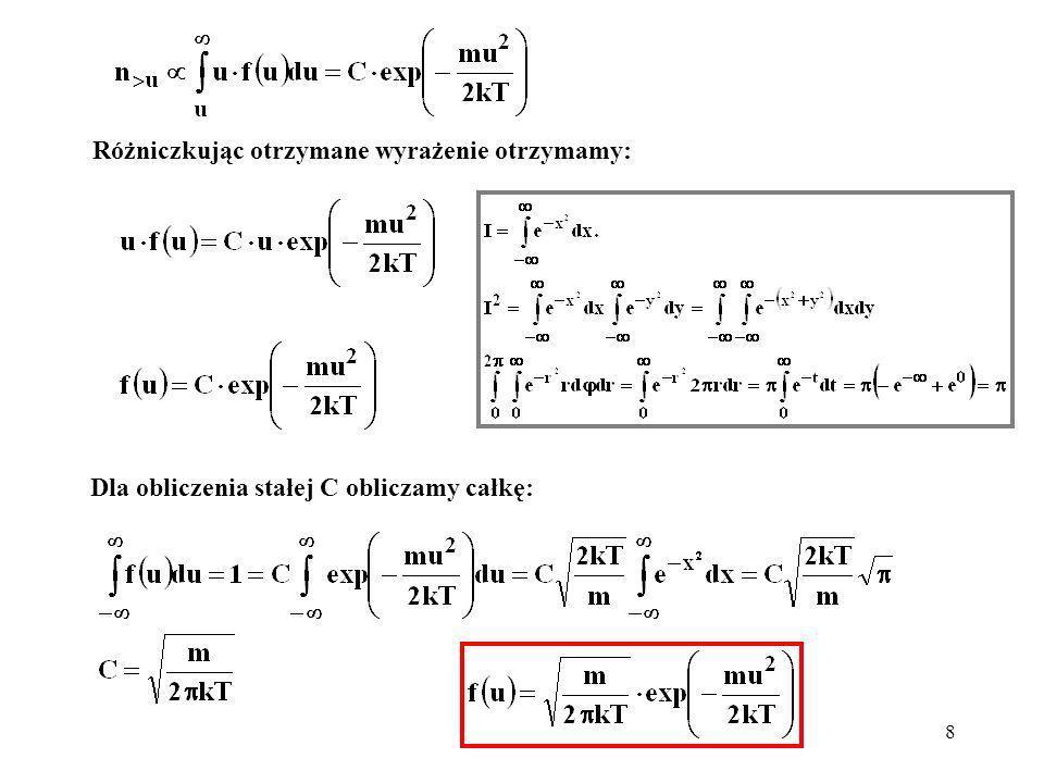 8 Różniczkując otrzymane wyrażenie otrzymamy: Dla obliczenia stałej C obliczamy całkę: