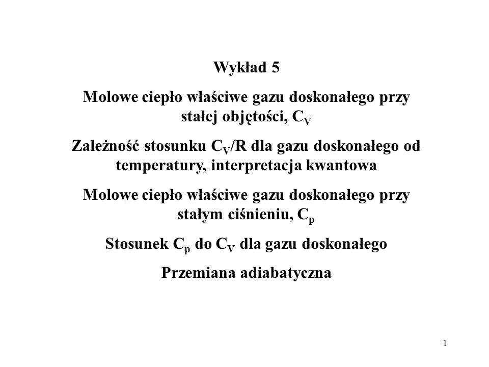 12 Przemiana adiabatyczna gazu doskonałego Jeśli mamy do czynienia z procesem, w którym nie zachodzi wymiana ciepła (proces jest bardzo szybki, lub układ jest bardzo dobrze izolowany) to proces taki nazywamy przemianą adiabatyczną.