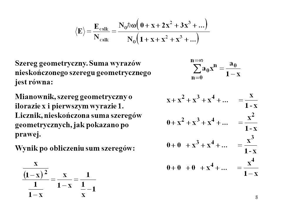 9 Dla wysokich temperatur, stosując rozwinięcie eksponenty (e x = 1 + x/1.