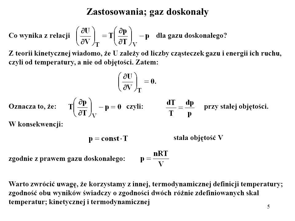5 Co wynika z relacji dla gazu doskonałego? Z teorii kinetycznej wiadomo, że U zależy od liczby cząsteczek gazu i energii ich ruchu, czyli od temperat