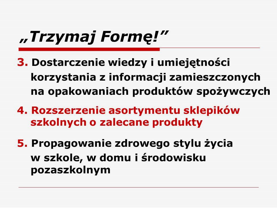 poradnik dla szkolnych koordynatorów i realizatorów programu Do pobrania na stronie www.trzymajforme.pl www.wsse.olsztyn.pl