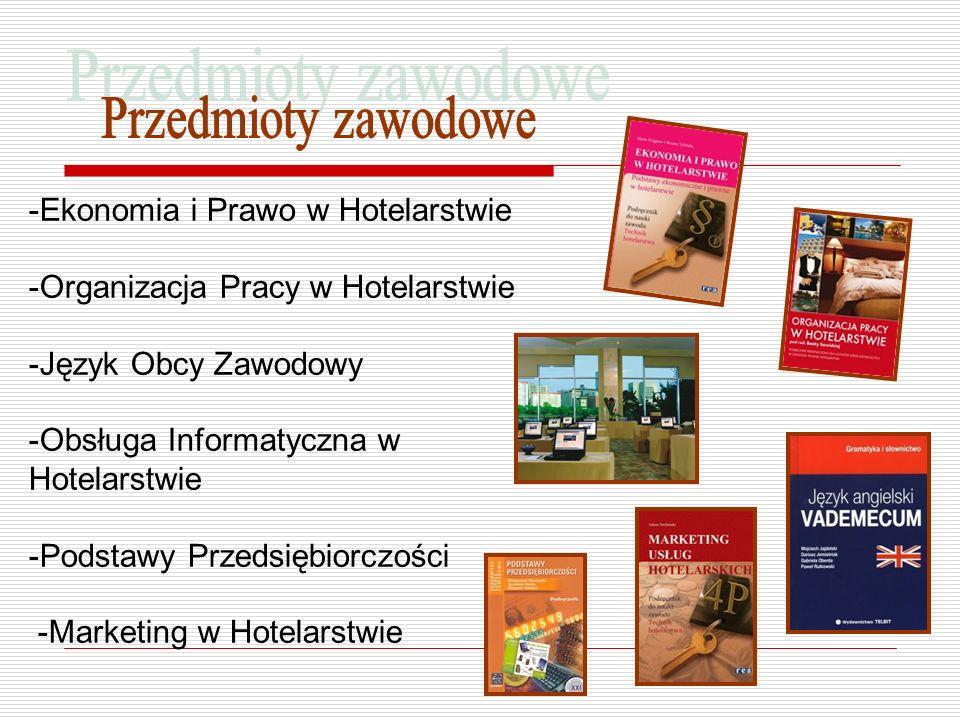 -E-Ekonomia i Prawo w Hotelarstwie -O-Organizacja Pracy w Hotelarstwie -J-Język Obcy Zawodowy -O-Obsługa Informatyczna w Hotelarstwie -P-Podstawy Prze