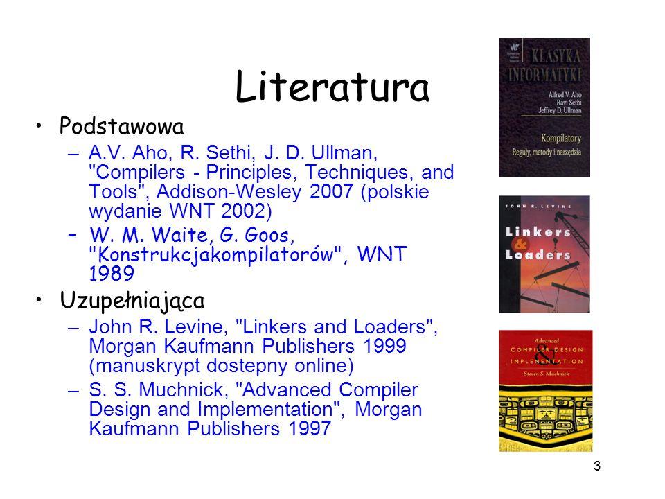 Literatura Podstawowa –A.V. Aho, R. Sethi, J. D. Ullman,
