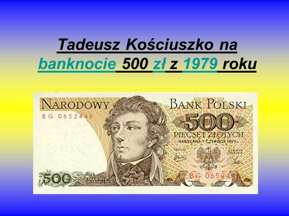 Tadeusz Kościuszko na banknocie 500 zł z 1979 roku banknociezł1979