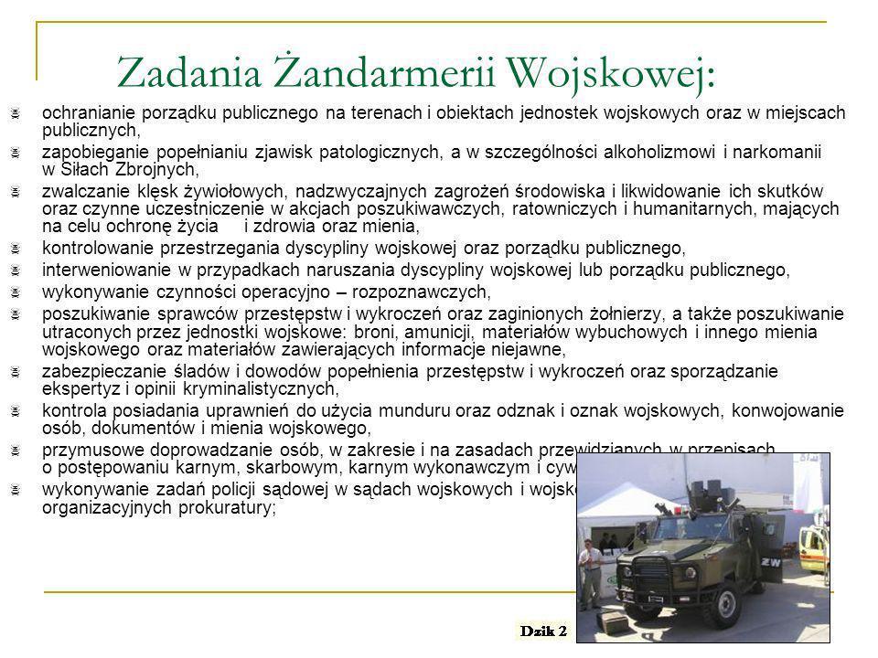 Zadania Żandarmerii Wojskowej: ochranianie porządku publicznego na terenach i obiektach jednostek wojskowych oraz w miejscach publicznych, zapobiegani