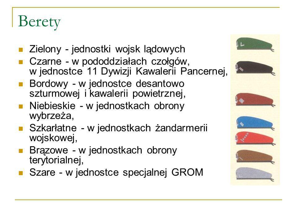 Berety Zielony - jednostki wojsk lądowych Czarne - w pododdziałach czołgów, w jednostce 11 Dywizji Kawalerii Pancernej, Bordowy - w jednostce desantow