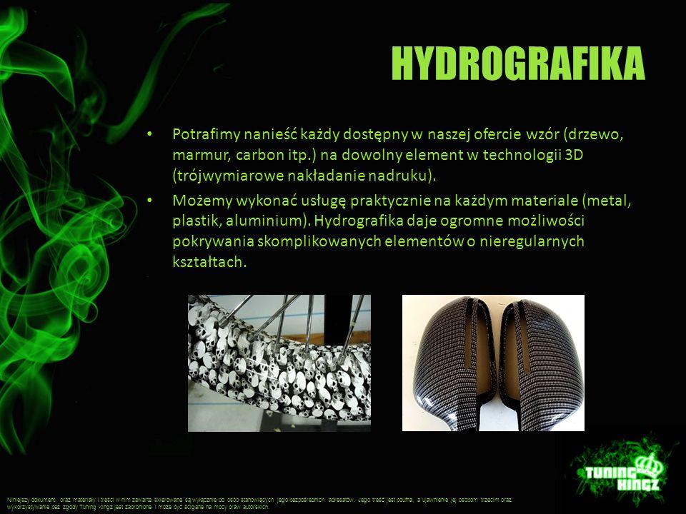 HYDROGRAFIKA Potrafimy nanieść każdy dostępny w naszej ofercie wzór (drzewo, marmur, carbon itp.) na dowolny element w technologii 3D (trójwymiarowe nakładanie nadruku).