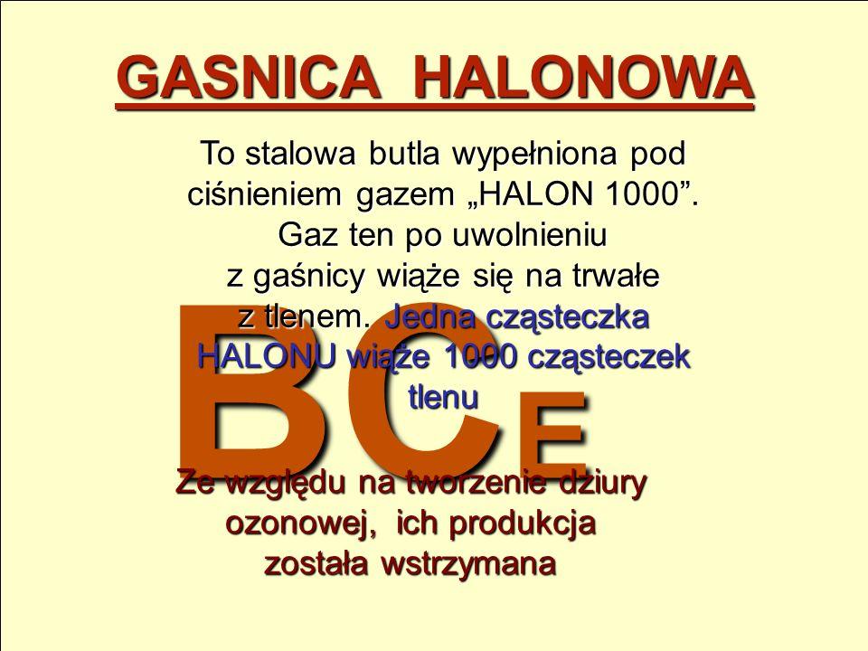 BC E GAŚNICA ŚNIEGOWA To stalowa grubościenna butla stalowa wyposażona w charakterystyczną tubę. Podstawowym czynnikiem gaszącym jest skroplony dwutle