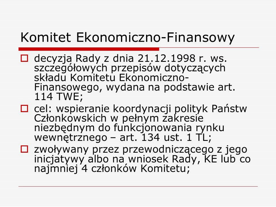 decyzja Rady z dnia 21.12.1998 r. ws. szczegółowych przepisów dotyczących składu Komitetu Ekonomiczno- Finansowego, wydana na podstawie art. 114 TWE;