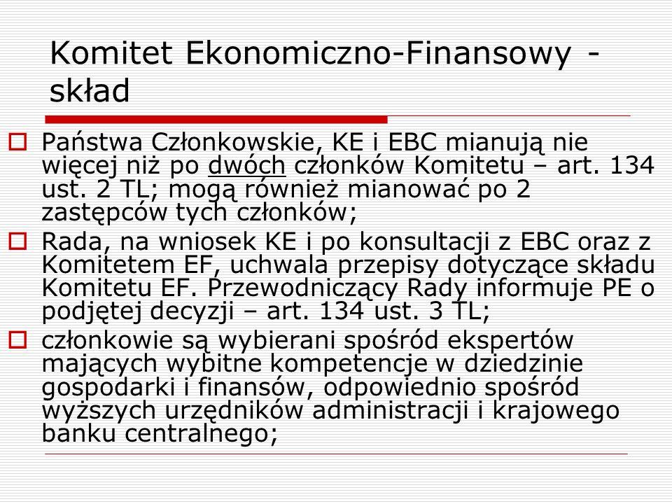 Komitet Ekonomiczno-Finansowy - skład Państwa Członkowskie, KE i EBC mianują nie więcej niż po dwóch członków Komitetu – art. 134 ust. 2 TL; mogą równ