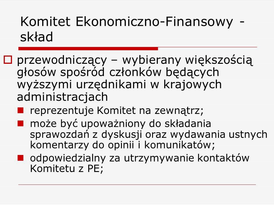 Komitet Ekonomiczno-Finansowy - skład przewodniczący – wybierany większością głosów spośród członków będących wyższymi urzędnikami w krajowych adminis