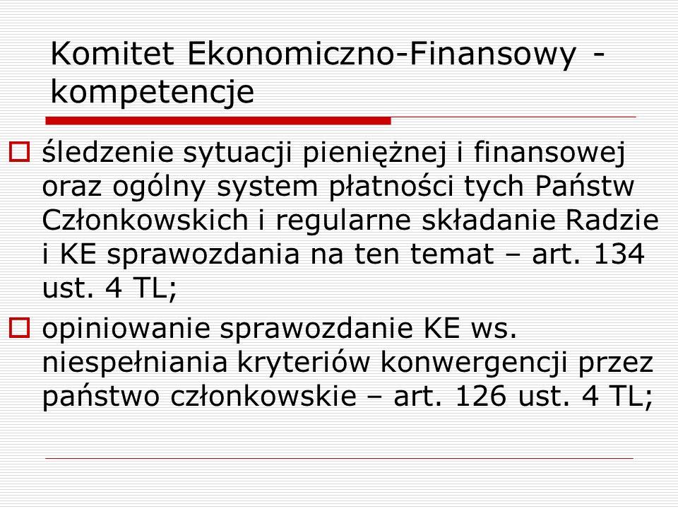 Komitet Ekonomiczno-Finansowy - kompetencje śledzenie sytuacji pieniężnej i finansowej oraz ogólny system płatności tych Państw Członkowskich i regula