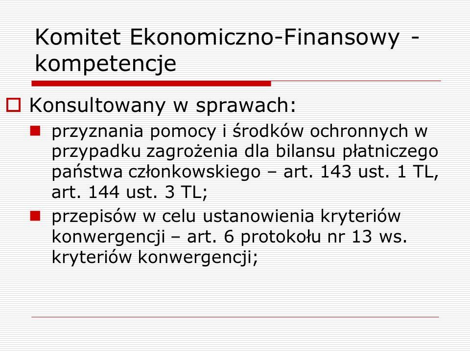 Komitet Ekonomiczno-Finansowy - kompetencje Konsultowany w sprawach: przyznania pomocy i środków ochronnych w przypadku zagrożenia dla bilansu płatnic