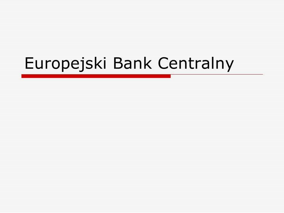 Europejski Bank Centralny - kompetencje uchwala rozporządzenia w zakresie niezbędnym do wykonania swoich zadań; podejmuje decyzje niezbędne do wykonania zadań powierzonych ESBC na podstawie Traktatów i Statutu ESBC i EBC; wydaje zalecenia i opinie – art.