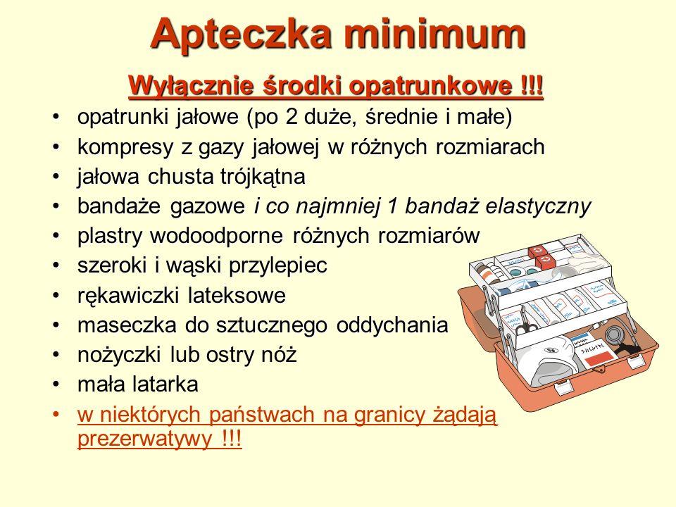 Apteczka minimum Wyłącznie środki opatrunkowe !!! opatrunki jałowe (po 2 duże, średnie i małe)opatrunki jałowe (po 2 duże, średnie i małe) kompresy z