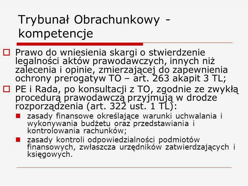 Trybunał Obrachunkowy - kompetencje Prawo do wniesienia skargi o stwierdzenie legalności aktów prawodawczych, innych niż zalecenia i opinie, zmierzają