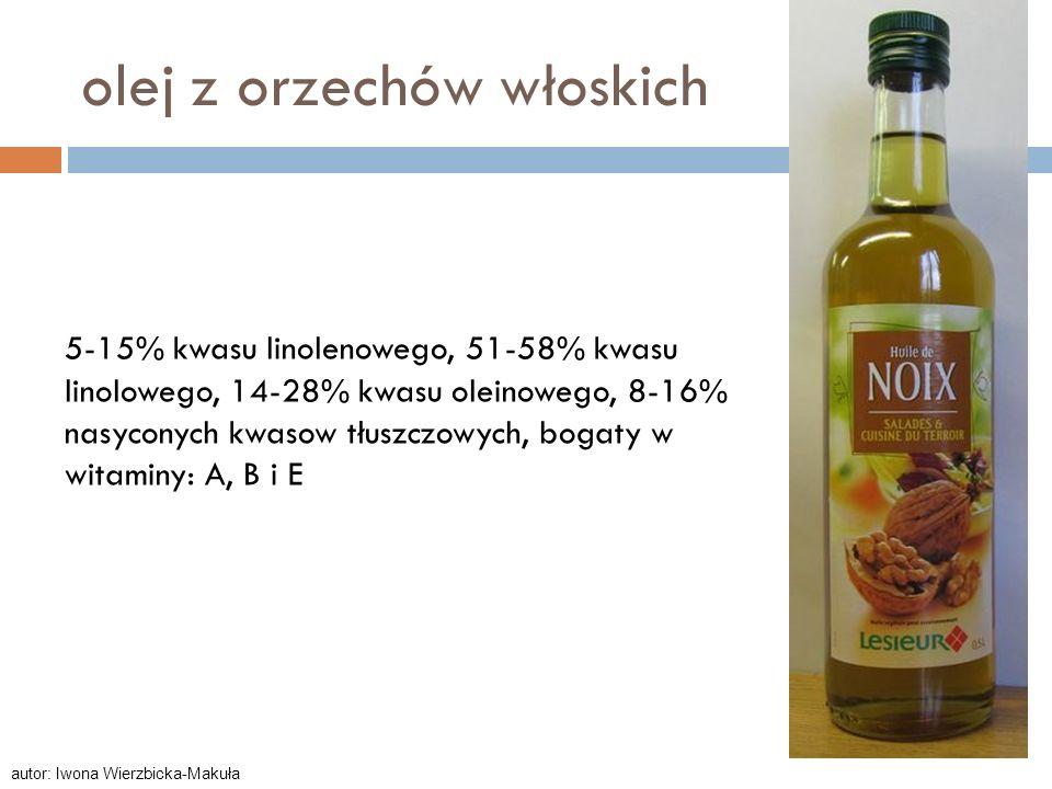 olej z orzechów włoskich 5-15% kwasu linolenowego, 51-58% kwasu linolowego, 14-28% kwasu oleinowego, 8-16% nasyconych kwasow tłuszczowych, bogaty w wi