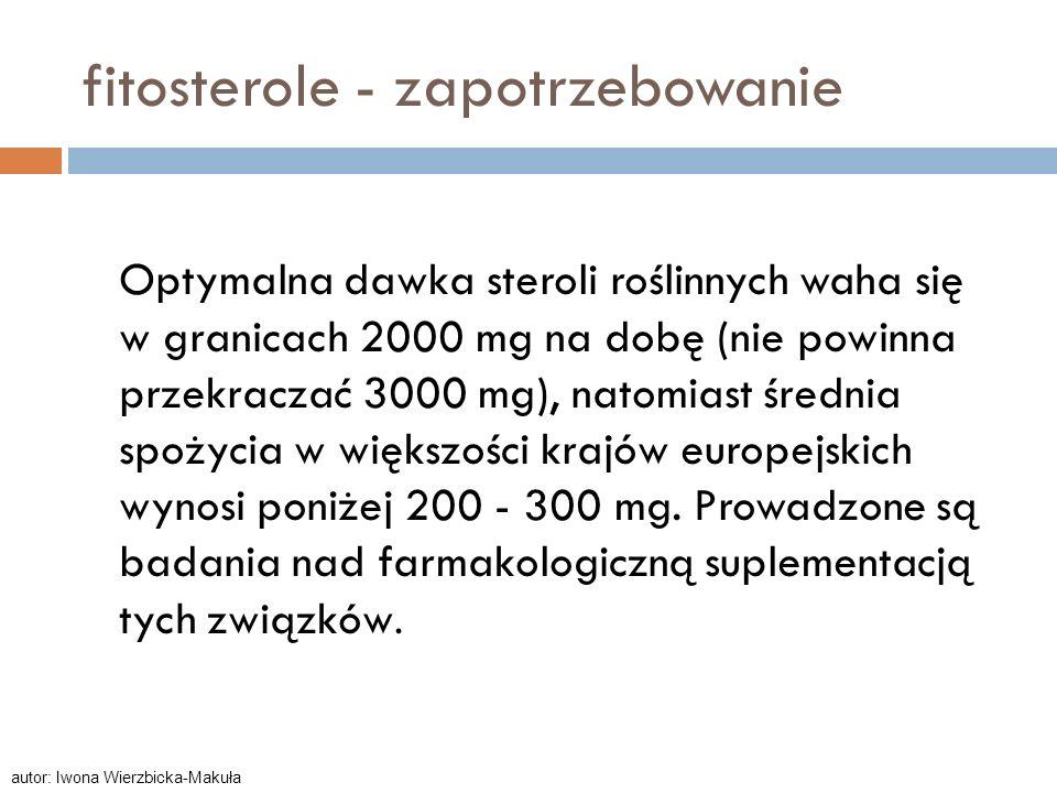 fitosterole - zapotrzebowanie Optymalna dawka steroli roślinnych waha się w granicach 2000 mg na dobę (nie powinna przekraczać 3000 mg), natomiast śre