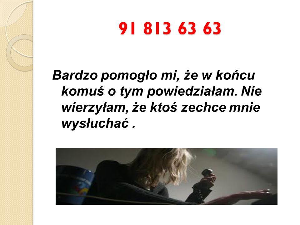 91 813 63 63 Kiedy dzwonić.