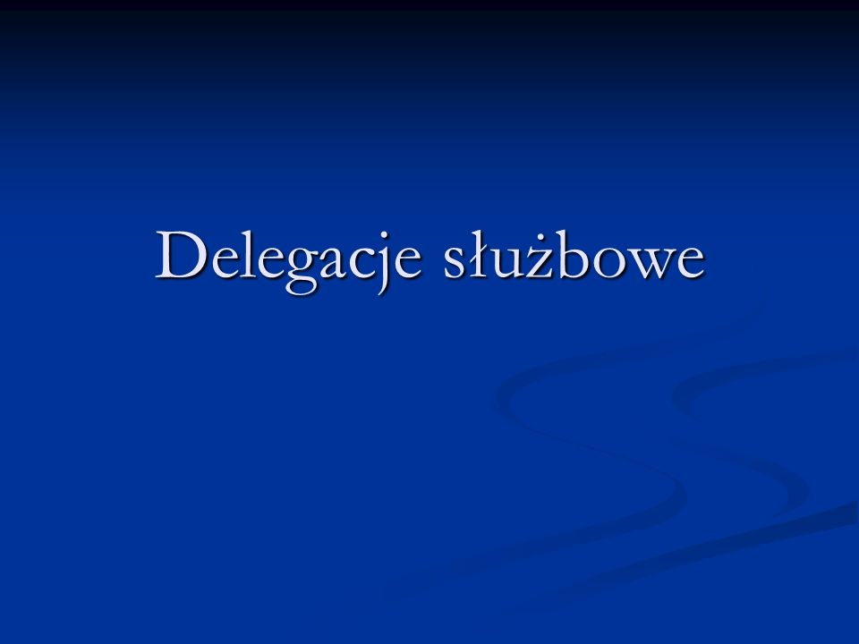 Delegacje służbowe