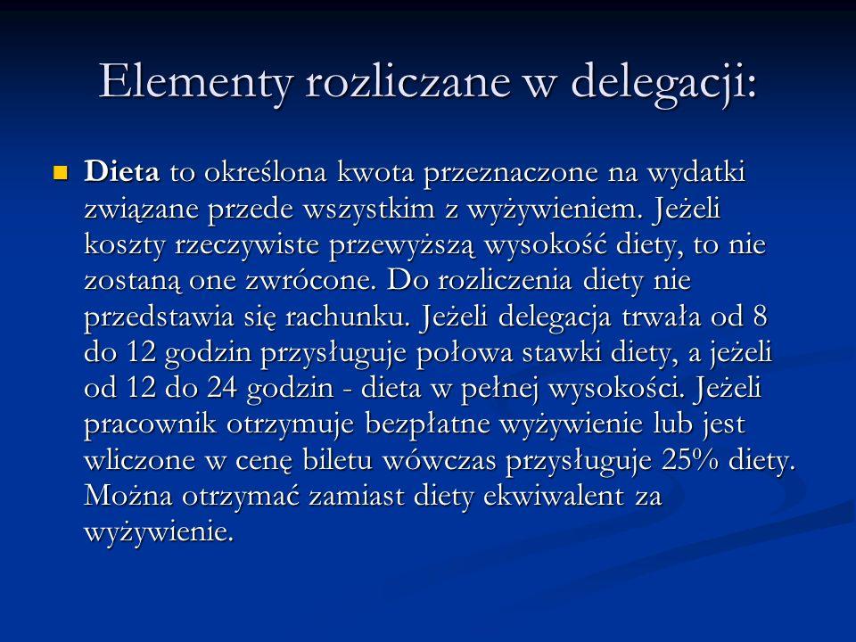 Elementy rozliczane w delegacji: Dieta to określona kwota przeznaczone na wydatki związane przede wszystkim z wyżywieniem. Jeżeli koszty rzeczywiste p