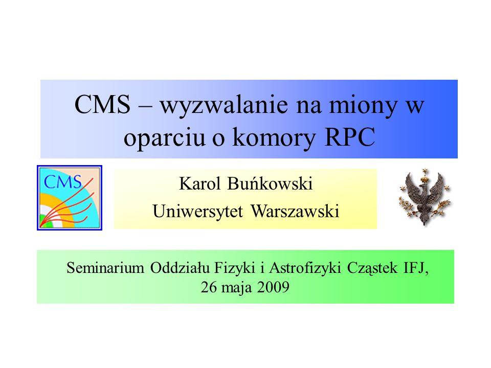 CMS - Compact Muon Solenoid Całkowita waga: 12 500 t Średnica: 15 m Długość: 21.6 m Pole magnetyczne: 4 Tesla Seminarium Oddziału Fizyki i Astrofizyki Cząstek IFJ, 26 maja 2009Karol Buńkowski, UW