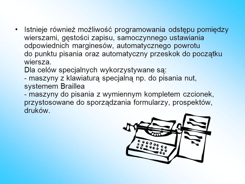 Istnieje również możliwość programowania odstępu pomiędzy wierszami, gęstości zapisu, samoczynnego ustawiania odpowiednich marginesów, automatycznego