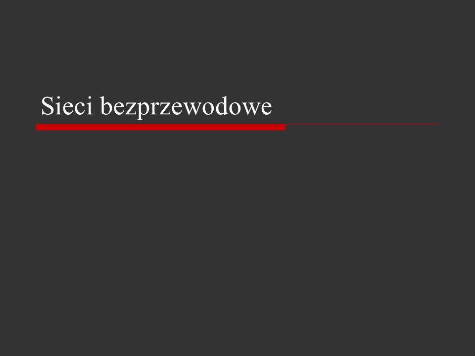 Literatura Bezprzewodowe sieci komputerowe – B.Zieliński Helion 2000 Bezprzewodowe sieci LAN – J.Lewicki, J.Mazur 2002 Vademecum Teleinformatyka Tom I i II Magazyny komputerowe Haking, PC Format, PC Word Komputer Źródła internetowe