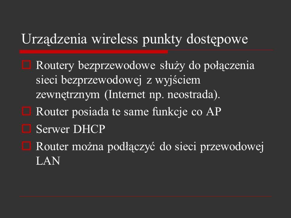 Urządzenia wireless punkty dostępowe Routery bezprzewodowe służy do połączenia sieci bezprzewodowej z wyjściem zewnętrznym (Internet np. neostrada). R