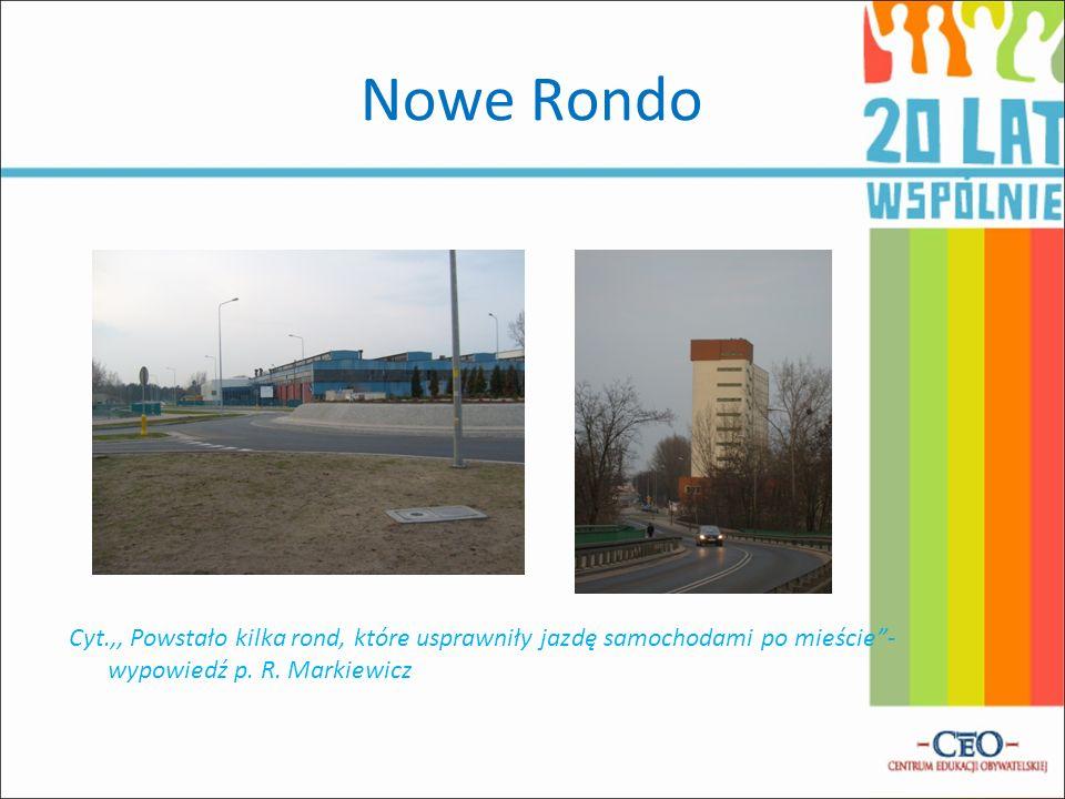 Nowe Rondo Cyt.,, Powstało kilka rond, które usprawniły jazdę samochodami po mieście- wypowiedź p. R. Markiewicz