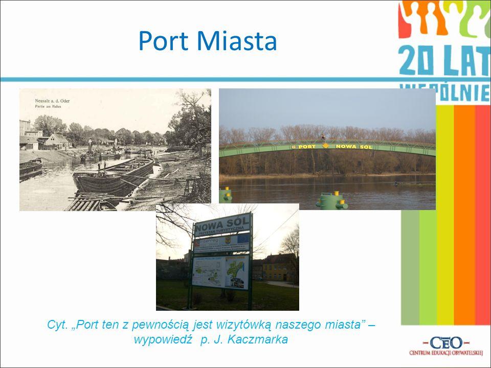 Port Miasta Cyt. Port ten z pewnością jest wizytówką naszego miasta – wypowiedź p. J. Kaczmarka
