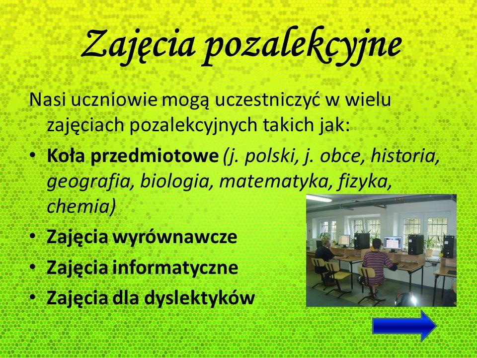 Zajęcia pozalekcyjne Nasi uczniowie mogą uczestniczyć w wielu zajęciach pozalekcyjnych takich jak: Koła przedmiotowe (j. polski, j. obce, historia, ge