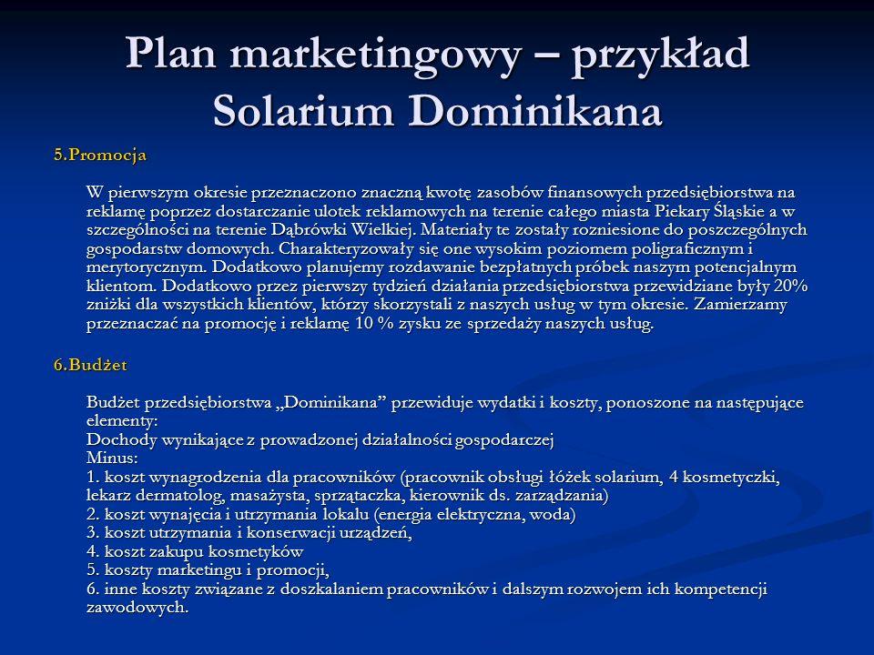 Plan marketingowy – przykład Solarium Dominikana 5.Promocja W pierwszym okresie przeznaczono znaczną kwotę zasobów finansowych przedsiębiorstwa na rek
