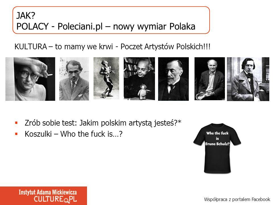 JAK? POLACY - Poleciani.pl – nowy wymiar Polaka KULTURA – to mamy we krwi - Poczet Artystów Polskich!!! Zrób sobie test: Jakim polskim artystą jesteś?