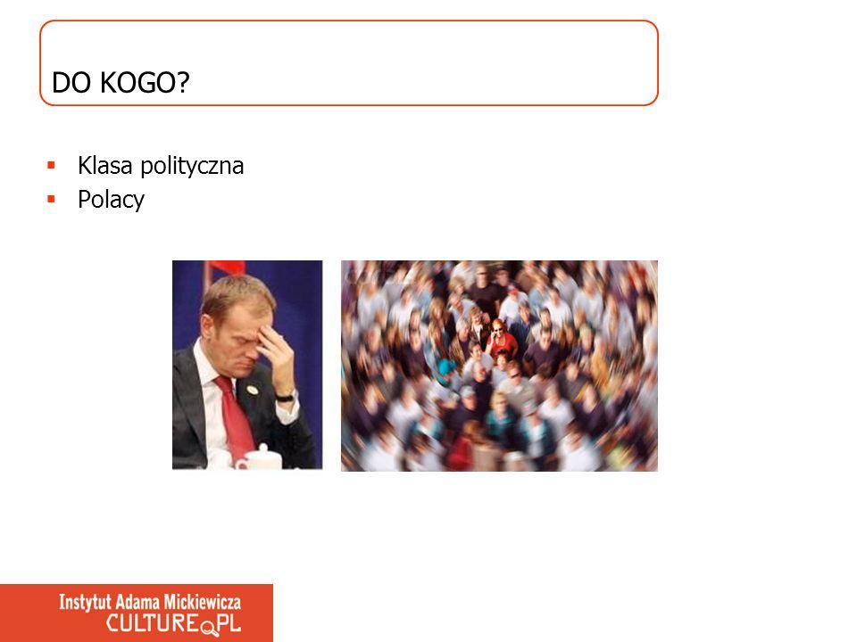 DO KOGO? Klasa polityczna Polacy