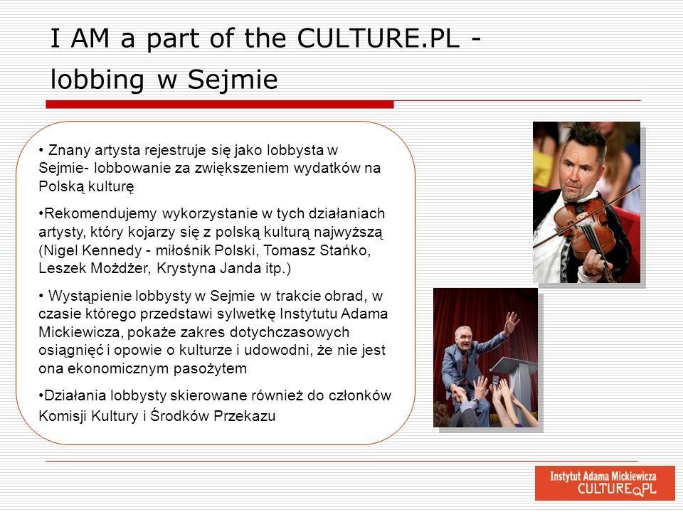 I AM a part of the CULTURE.PL - lobbing w Sejmie Znany artysta rejestruje się jako lobbysta w Sejmie- lobbowanie za zwiększeniem wydatków na Polską ku