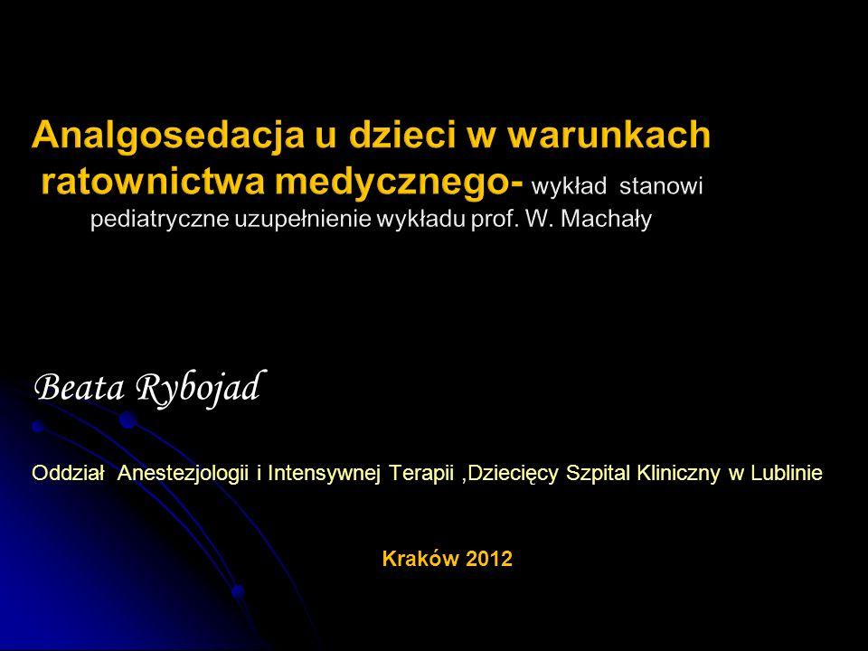 Beata Rybojad Oddział Anestezjologii i Intensywnej Terapii,Dziecięcy Szpital Kliniczny w Lublinie Kraków 2012