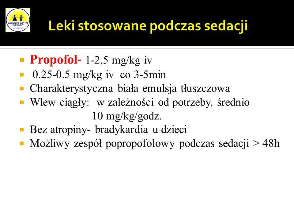 Propofol - 1-2,5 mg/kg iv 0.25-0.5 mg/kg iv co 3-5min Charakterystyczna biała emulsja tłuszczowa Wlew ciągły: w zależności od potrzeby, średnio 10 mg/