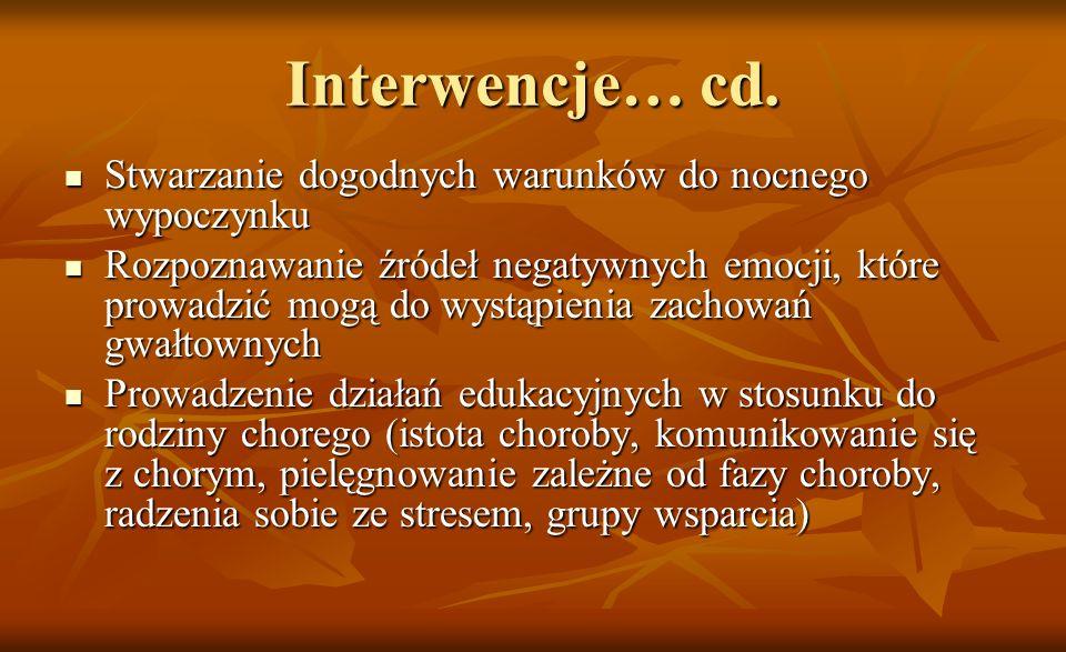Interwencje… cd. Stwarzanie dogodnych warunków do nocnego wypoczynku Stwarzanie dogodnych warunków do nocnego wypoczynku Rozpoznawanie źródeł negatywn