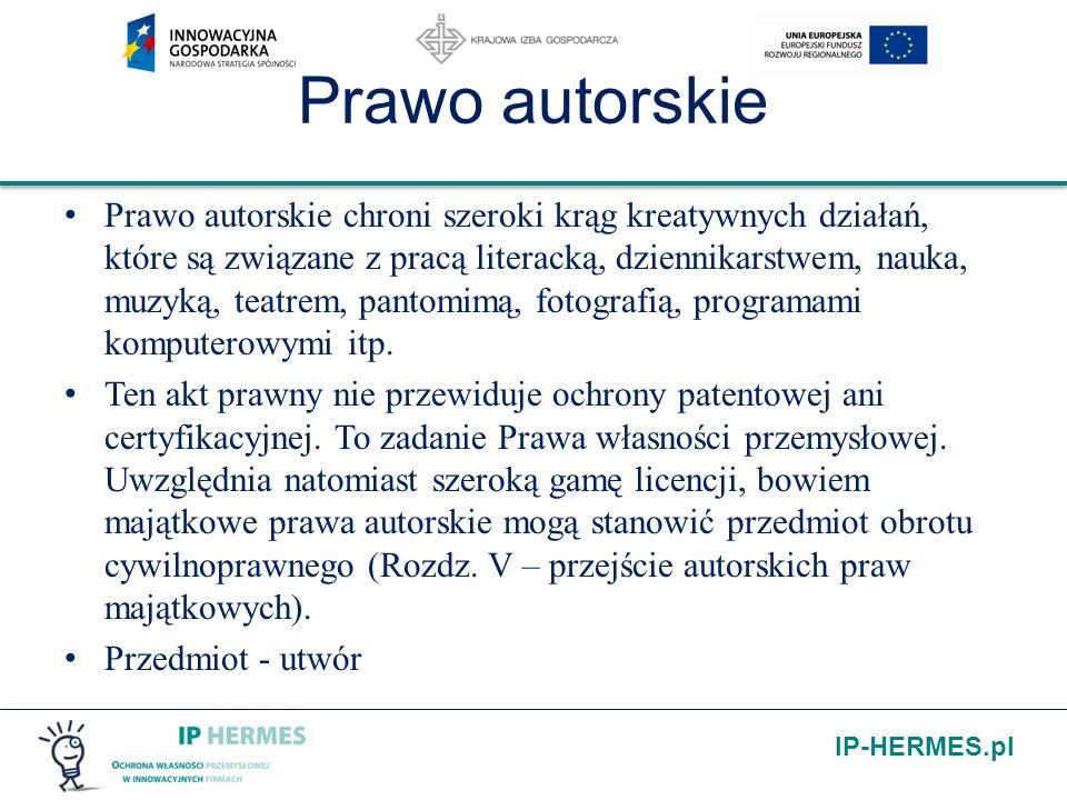 IP-HERMES.pl Prawo autorskie Prawo autorskie chroni szeroki krąg kreatywnych działań, które są związane z pracą literacką, dziennikarstwem, nauka, muz