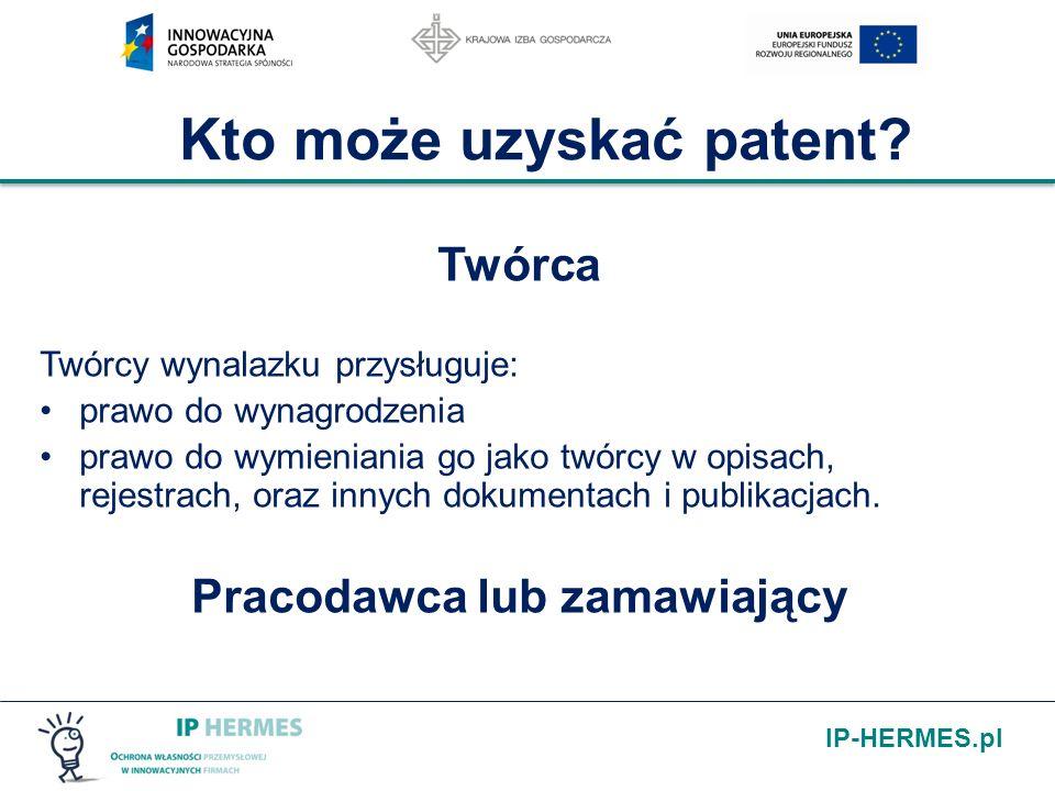 IP-HERMES.pl Kto może uzyskać patent? Twórca Twórcy wynalazku przysługuje: prawo do wynagrodzenia prawo do wymieniania go jako twórcy w opisach, rejes