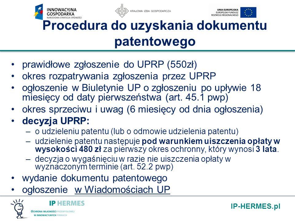 IP-HERMES.pl Procedura do uzyskania dokumentu patentowego prawidłowe zgłoszenie do UPRP (550zł) okres rozpatrywania zgłoszenia przez UPRP ogłoszenie w