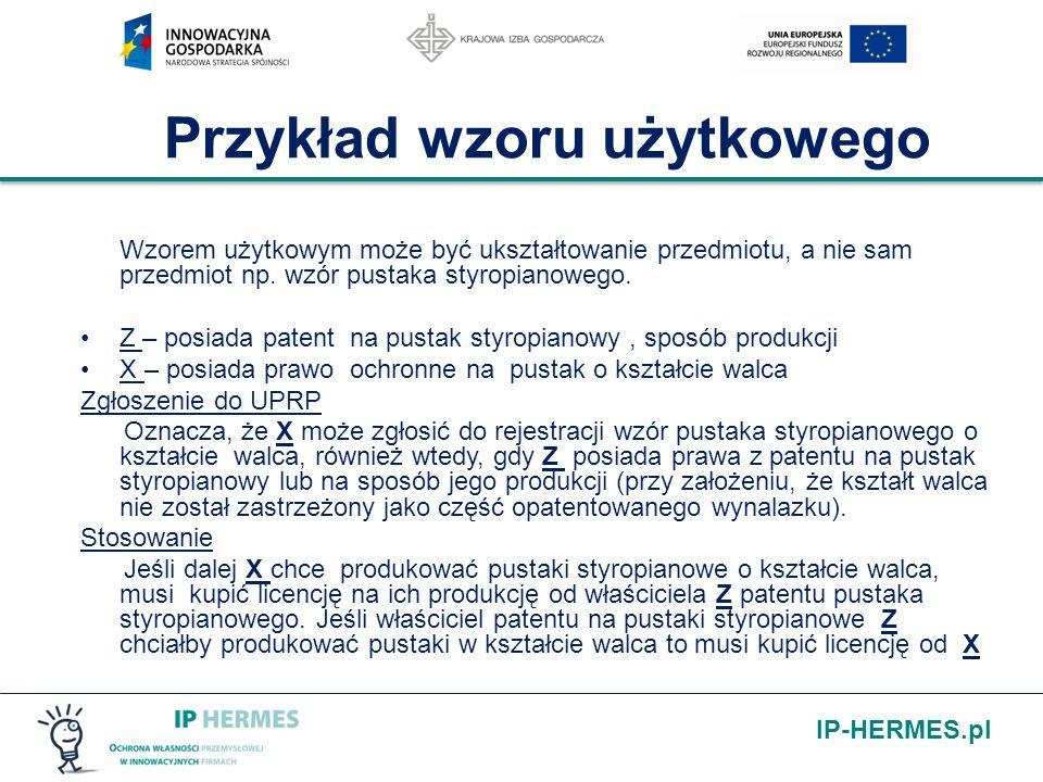 IP-HERMES.pl Przykład wzoru użytkowego Wzorem użytkowym może być ukształtowanie przedmiotu, a nie sam przedmiot np. wzór pustaka styropianowego. Z – p