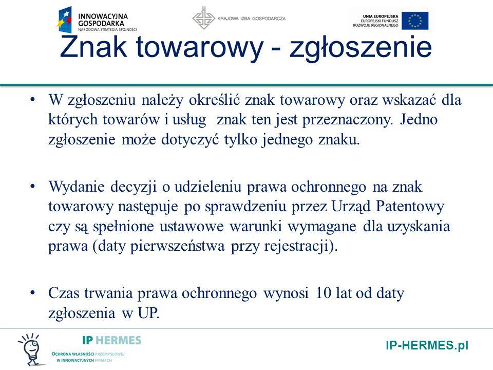 IP-HERMES.pl Znak towarowy - zgłoszenie W zgłoszeniu należy określić znak towarowy oraz wskazać dla których towarów i usług znak ten jest przeznaczony