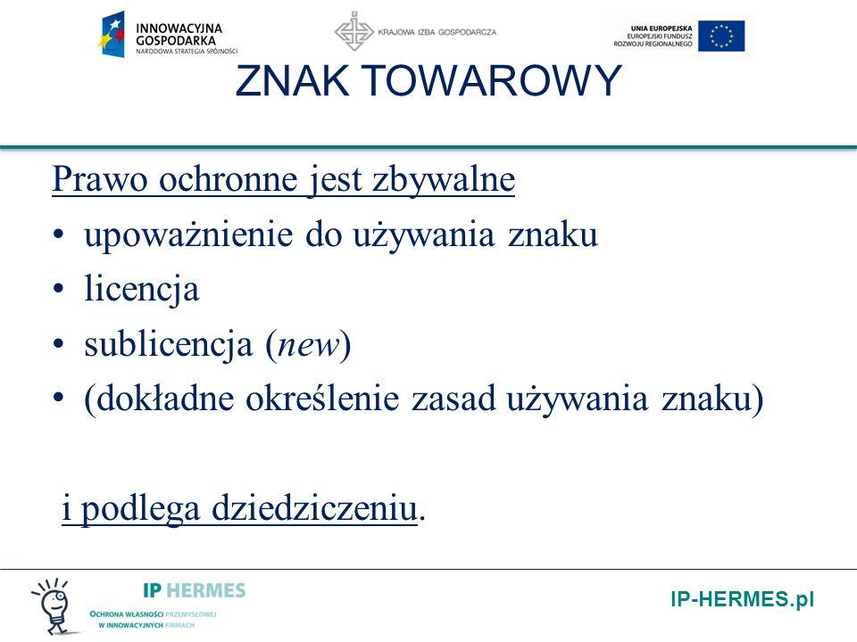 IP-HERMES.pl ZNAK TOWAROWY Prawo ochronne jest zbywalne upoważnienie do używania znaku licencja sublicencja (new) (dokładne określenie zasad używania