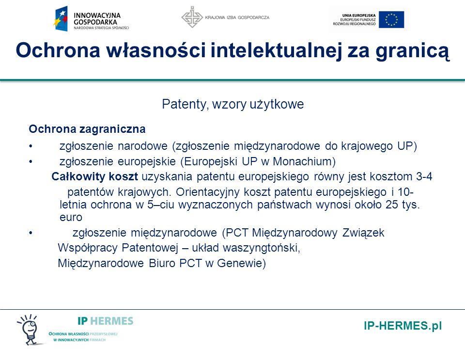IP-HERMES.pl Ochrona własności intelektualnej za granicą Patenty, wzory użytkowe Ochrona zagraniczna zgłoszenie narodowe (zgłoszenie międzynarodowe do