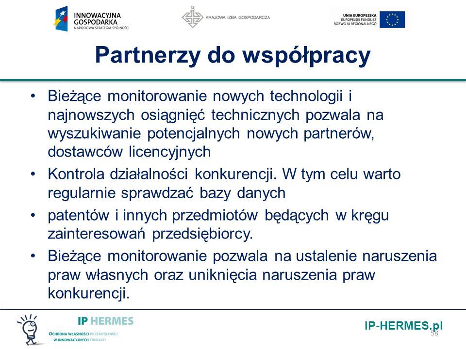 IP-HERMES.pl Partnerzy do współpracy Bieżące monitorowanie nowych technologii i najnowszych osiągnięć technicznych pozwala na wyszukiwanie potencjalny