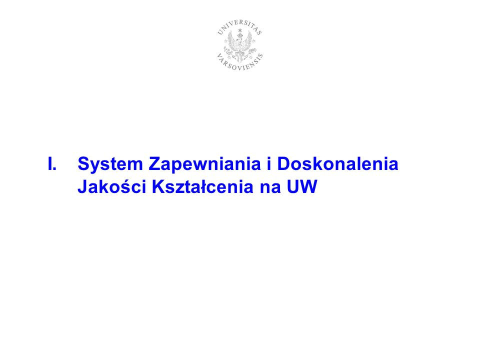 I. System Zapewniania i Doskonalenia Jakości Kształcenia na UW