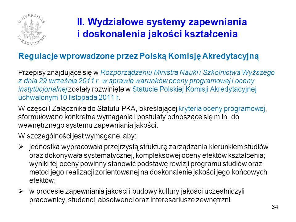 II. Wydziałowe systemy zapewniania i doskonalenia jakości kształcenia Regulacje wprowadzone przez Polską Komisję Akredytacyjną Przepisy znajdujące się