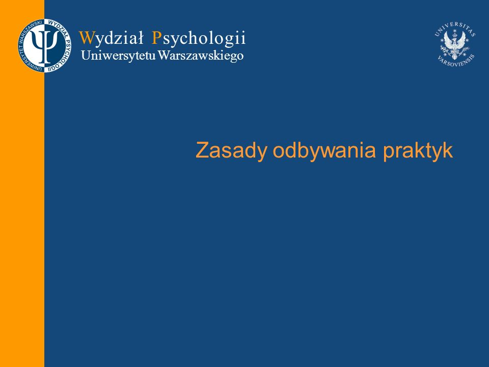 Wydział Psychologii Uniwersytetu Warszawskiego Zasady odbywania praktyk
